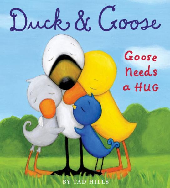 Goose Needs a Hug (Duck and Goose)