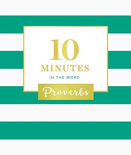 Proverbs (10 Minutes in the Word)