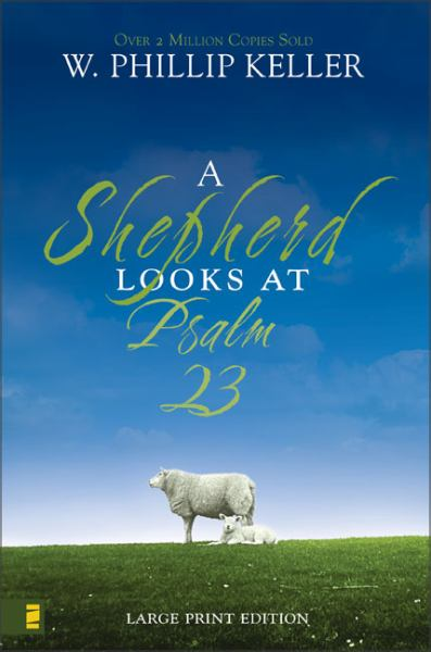 A Shepherd Looks at Psalm 23 (Large Print)