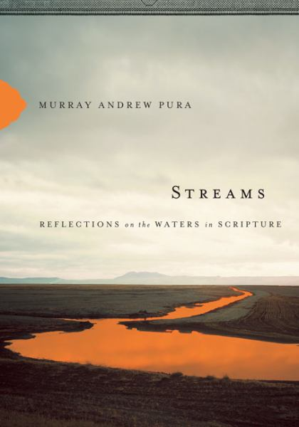 Streams: Reflections on the Waters in Scripture