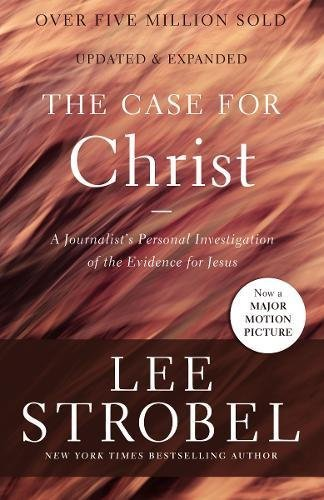 The Case for Christ: A Journalist's Personal Investigation of the Evidence for Jesus (Case for ... Series)