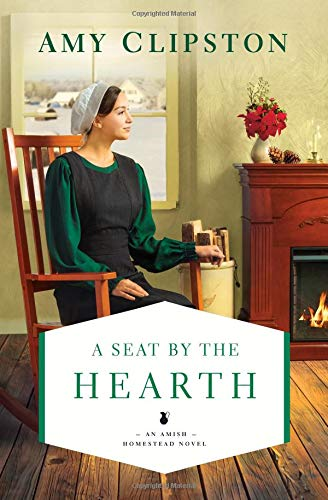 A Seat by the Hearth (An Amish Homestead Novel, Bk. 3)