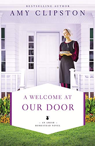 A Welcome at Our Door (An Amish Homestead Novel, Bk. 4)