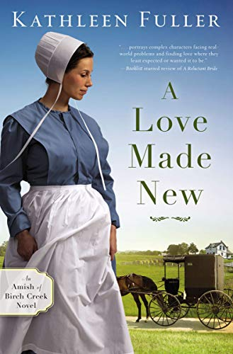 A Love Made New (Amish of Birch Creek, Bk. 3)