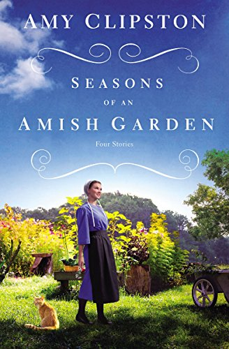 Seasons of an Amish Garden (Four Stories)