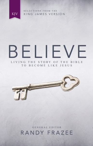 Believe: Living the Story of the Bible to Become Like Jesus (KJV)