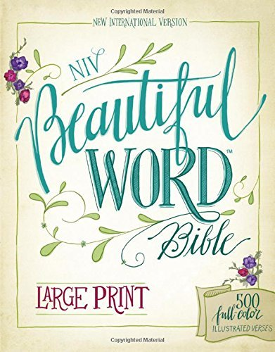 NIV Beautiful Word Bible (Large Print)