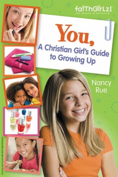 You!: A Christian Girl's Guide to Growing Up (FaithGirlz!, Revised Edition)