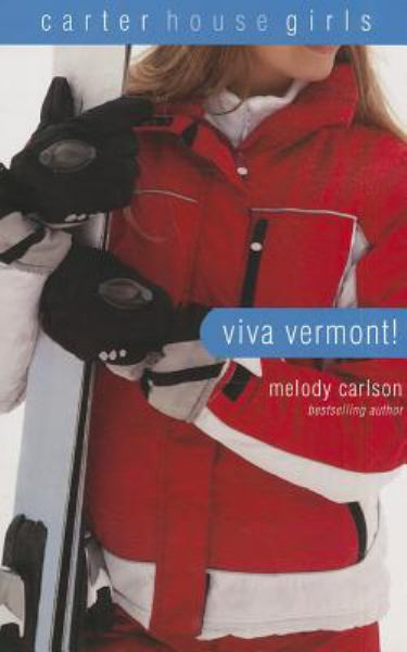 Viva Vermont! (Carter House Girls, Bk. 4)