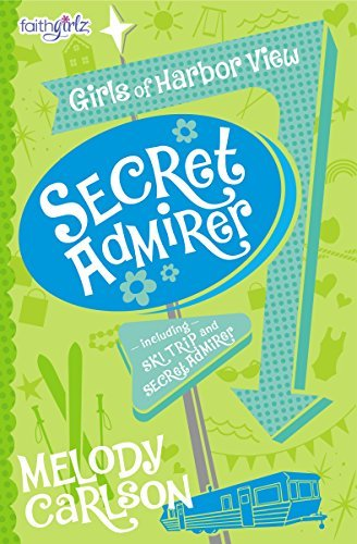 Secret Admirer (Faithgirlz / Girls of Harbor View, Bk. 4)