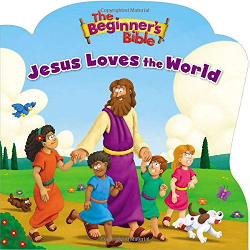 Jesus Loves the World (The Beginner's Bible)