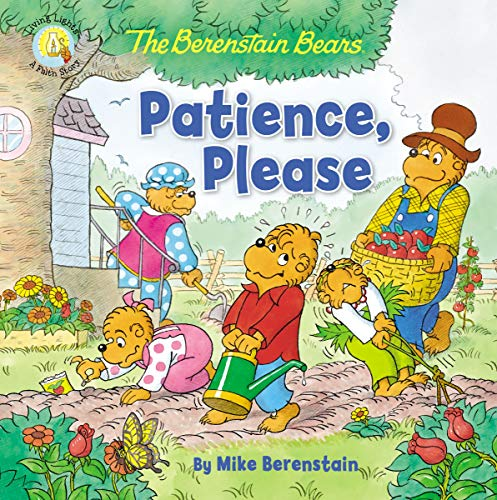 Patience, Please (The Berenstain Bears)