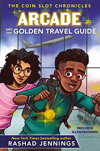 Arcade and the Golden Travel Guide (The Coin Slot Chronicles, Bk. 2)