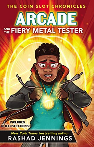 Arcade and the Fiery Metal Tester (The Coin Slot Chronicles, Bk. 3)