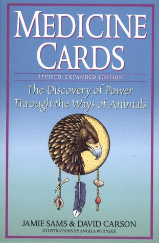 Medicine Cards: The Discovery of Power Through the Ways of Animals (Revised, Expanded Edition)