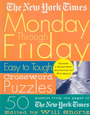 Monday Through Friday Easy to Tough Crossword Puzzles (New York Times)