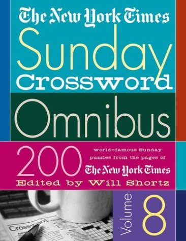 The New York Times Sunday Crossword Omnibus (Volume 8)