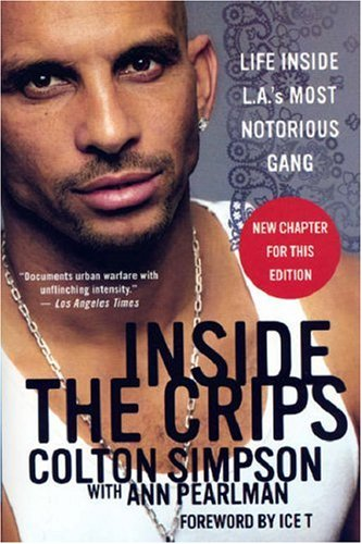 Inside the Crips: Life Inside L.A.'s Most Notorious Gang