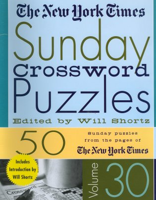 The New Yourk Times Sunday Crossword Puzzles (Volume 30)