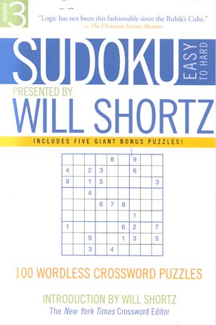 Sudoku Easy to Hard Presented by Will Shortz, Volume 3: 100 Wordless Crossword Puzzles
