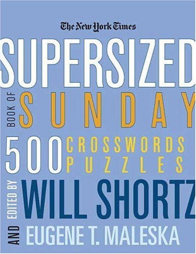 Supersized Book of Sunday Crosswords: 500 Puzzles (New York Times)