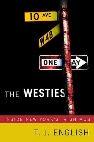 The Westies: Inside New York's Irish Mob (Updated)