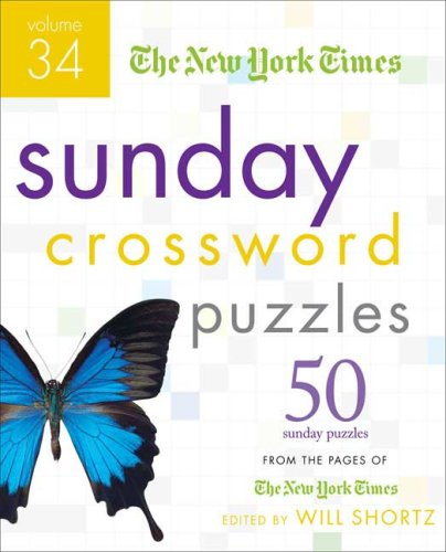 The New York Times Sunday Crossword Puzzles: Vol. 34