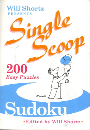 Will Shortz Presents Single Scoop Sudoku: 200 Easy Puzzles (Will Shortz Presents...)