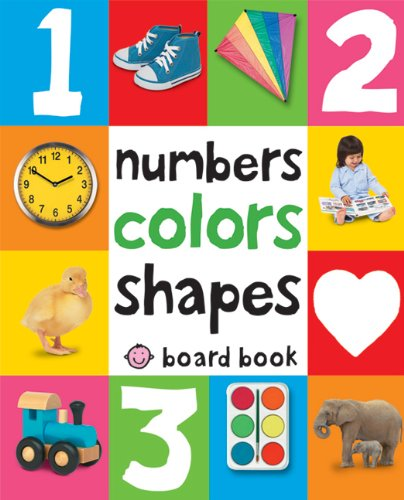 Numbers, Shapes and Colors (First 100 Soft to Touch)