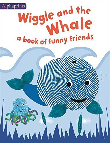 Wiggle and the Whale (An Alphaprints Picture Book)
