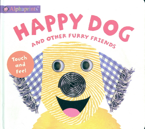 Happy Dog and Other Furry Friends (Alphaprints)