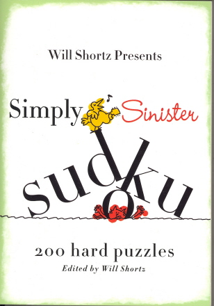 Will Shortz Presents Simply Sinister Sudoku: 200 Hard Puzzles (Will Shortz Presents...)