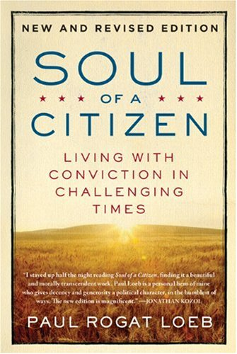 Soul of a Citizen: Living with Conviction in Challenging Times (New and Revised Edition)