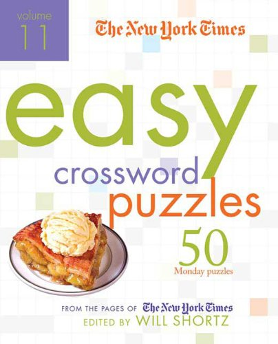 The New York Times Easy Crossword Puzzles (Volume 11)