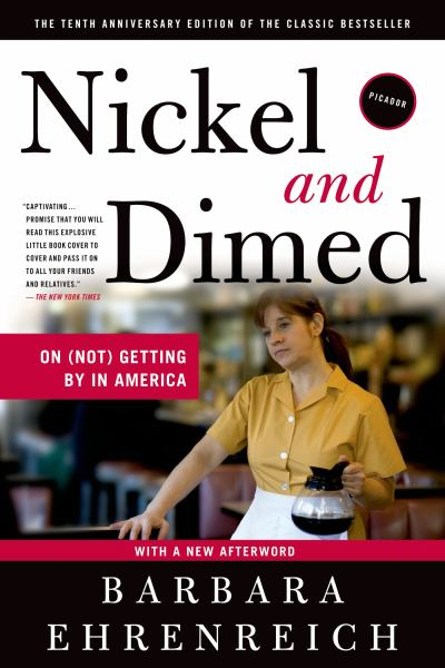 Nickel and Dimed: On (Not) Getting By in America (10th Anniversary Edition)
