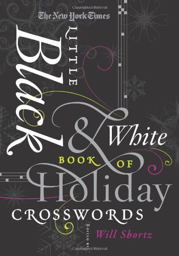 The New York Times Little Black & White Book of Holiday Crosswords