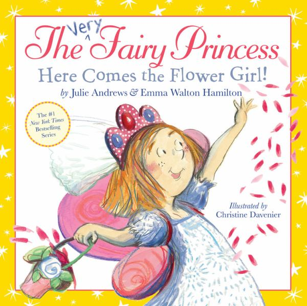 The Very Fairy Princess: Her Comes the Flower Girl!