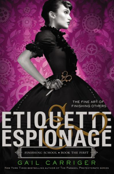 Etiquette and Espionage (Finishing School, Bk 1)
