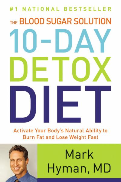 The Blood Sugar Solution 10-Day Detox Diet: Activate Your Body's Natural Ability to Burn Fat and Lose Weight Fast (Large Print)