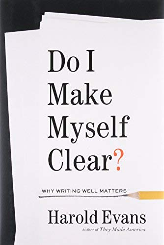 Do I Make Myself Clear? Why Writing Well Matters
