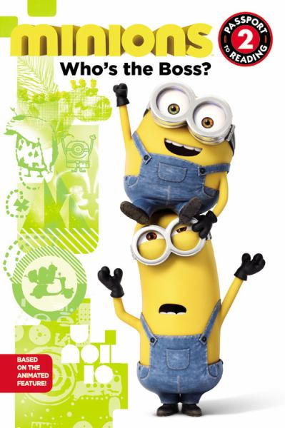 Who's the Boss? (Minions, Passport to Reading Level 2)