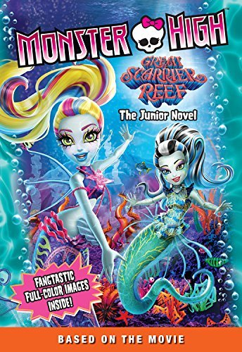 Great Scarrier Reef: The Junior Novel (Monster High)