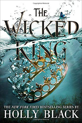The Wicked King (The Folk of the Air, Bk. 2)