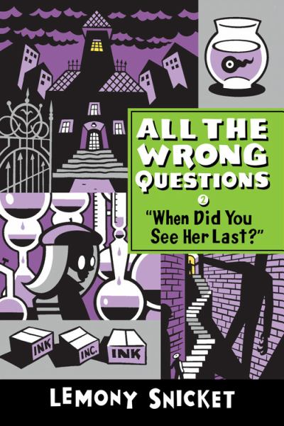 When Did You See Her Last? (All The Wrong Questions, Volume 2)