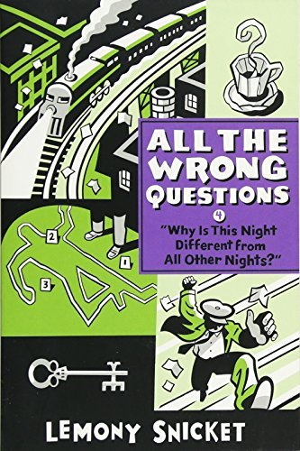 """Why Is This Night Different from All Other Nights?"" (All the Wrong Questions, Bk. 4)"