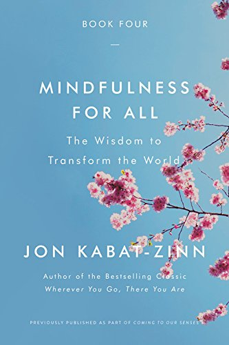 Mindfulness for All: The Wisdom to Transform the World (Bk. 4)
