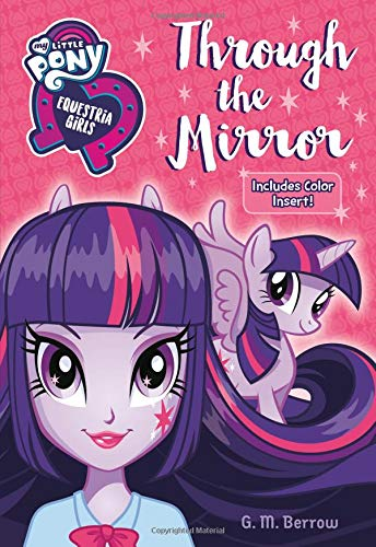 Through the Mirror (My Little Pony Equestria Girls, Bk. 1)