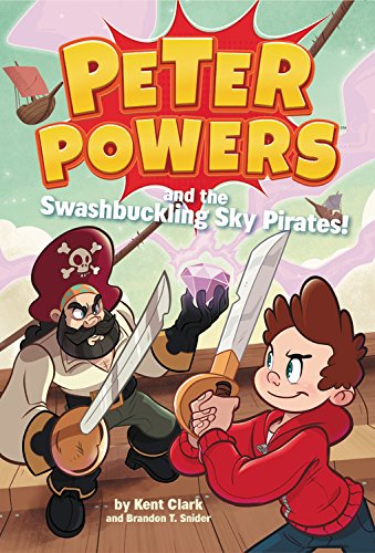 Peter Powers and the Swashbuckling Sky Pirates! (Peter Powers, Bk. 6)