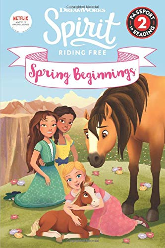 Spring Beginnings (Spirit Riding Free, Passport to Reading, Level 2)