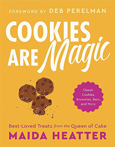 Cookies Are Magic: Classic Cookies, Brownies, Bars, and More